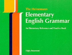 The Heinemann ELT Elementary English Grammar An Elementary Reference and Practice Book (without Key)