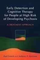 Early Detection and Cognitive Therapy for People at High Risk of Developing Psychosis