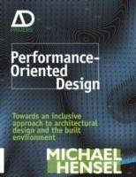 Performance-Oriented Architecture Rethinking Architectural Design and the Built Environment