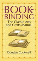 Bookbinding The Classic Arts and Crafts Manual