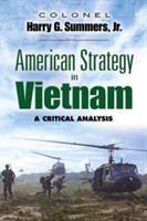 American Strategy in Vietnam A Critical Analysis