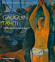 Gauguin Tahiti The Studio of the South Seas