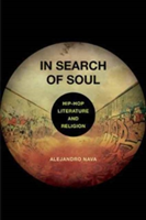 In Search of Soul Hip-Hop, Literature, and Religion