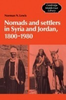 Nomads and Settlers in Syria and Jordan, 1800-1980