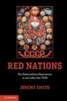 Red Nations : The Nationalities Experience in and After the USSR