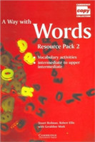 A Way With Words 2 Resource Pack (intermediate to Upper Intermediate)