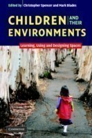 Children and their Environments Learning, Using and Designing Spaces