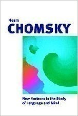 Chomsky, New Horizons in the Study of Language and Mind