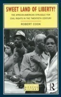 Sweet Land of Liberty? The African-American Struggle for Civil Rights in the Twentieth Century