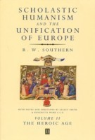 Scholastic Humanism and the Unification of Europe, Volume II
