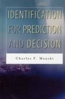 Identification for Prediction and Decision