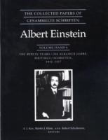 The Collected Papers of Albert Einstein, Volume 6: The Berlin Years: Writings, 1914-1917 The Berlin Years: Writings, 1914-1917.