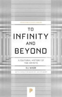 To Infinity and Beyond A Cultural History of the Infinite