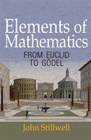 Elements of Mathematics From Euclid to Godel