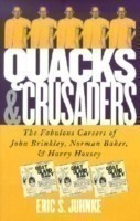 Quacks and Crusaders