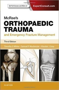 McRae's Orthopaedic Trauma and Emergency Fracture Management, 3rd Ed.