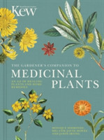 The Gardener's Companion to Medicinal Plants An A-Z of Healing Plants and Home Remedies