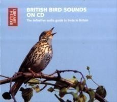 British Bird Sounds The Definitive Audio Guide to Birds in Britain