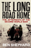 The Long Road Home The Aftermath of the Second World War