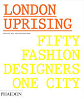 London Uprising Fifty Fashion Designers, One City