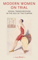 Modern Women on Trial Sexual Transgression in the Age of the Flapper