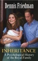 Inheritance A Psychological History of the Royal Family