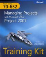 MCTS Self-Paced Training Kit (Exam 70-632) Managing Projects with Microsoft (R) Office Project 2007