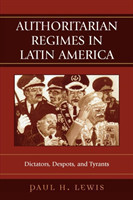 Authoritarian Regimes in Latin America Dictators, Despots, and Tyrants Dictators, Despots, and Tyrants