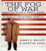 The Fog of War Lessons from the Life of Robert S. McNamara