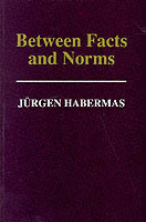 Between Facts and Norms Contributions to a Discourse Theory of Law and Democracy