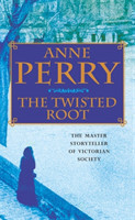 Twisted Root (William Monk Mystery, Book 10)
