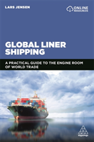 Global Liner Shipping The Engine Room of World Trade