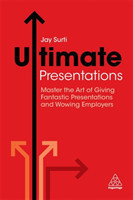 Ultimate Presentations Master the Art of Giving Fantastic Presentations and Wowing Employers Master the Art of Giving Fantastic Presentations and Wowing Employers