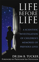 Life Before Life A scientific investigation of children's memories of previous lives