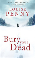 Bury Your Dead (Chief Inspector Gamache 6)