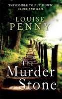 The The Murder Stone (Chief Inspector Gamache 4)
