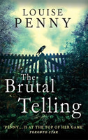 The The Brutal Telling (Chief Inspector Gamache 5)