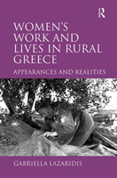 Women's Work and Lives in Rural Greece Appearances and Realities