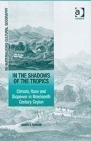 In the Shadows of the Tropics Climate, Race and Biopower in Nineteenth Century Ceylon