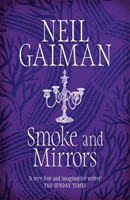 Gaiman, Neil - Smoke and Mirrors