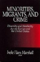 Minorities, Migrants, and Crime Diversity and Similarity Across Europe and the United States