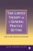 Time-Limited Therapy in a General Practice Setting How to Help within Six Sessions