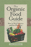 Organic Food Guide How to Shop Smarter and Eat Healthier