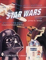 Collecting Star Wars Toys 1977-Present: An Unauthorized Practical Guide