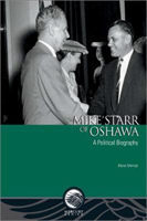 Mike Starr of Oshawa A Political Biography