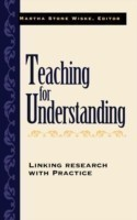 Teaching for Understanding Linking Research with Practice