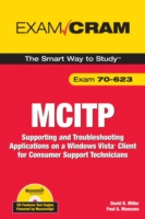 MCITP 70-623 Exam Cram Supporting and Troubleshooting Applications on a Windows Vista Client for Consumer Support Technicians
