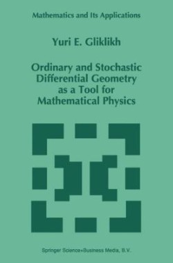 Ordinary and Stochastic Differential Geometry as a Tool for Mathematical Physics