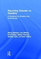 Reporting Disaster on Deadline A Handbook for Students and Professionals