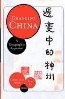 Changing China A Geographic Appraisal